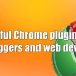 35 Useful Chrome Plugins or Extensions for Bloggers and Web Developers