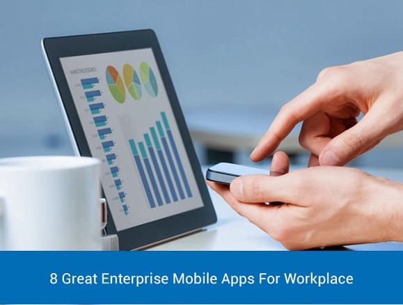 Great Enterprise Mobile Apps For Workplace