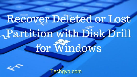 Recover Deleted or Lost Partition with Disk Drill for Windows