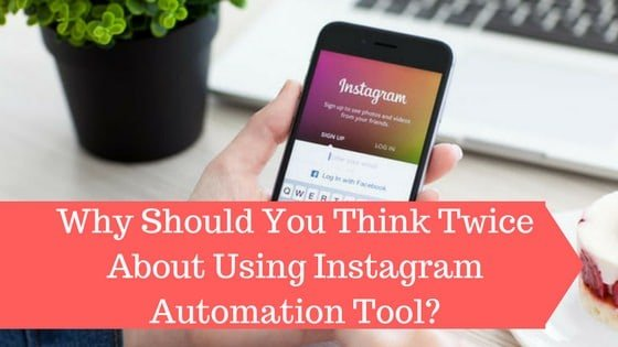 Why Should You Think Twice About Using Instagram Automation Tool__mini