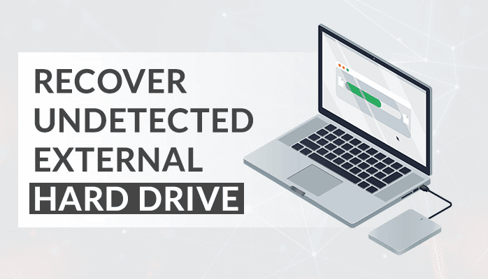 Recover Undetectable External Hard Drive
