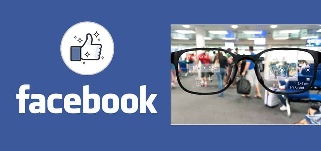 Facebook confirms it is working on Augmented Reality glasses