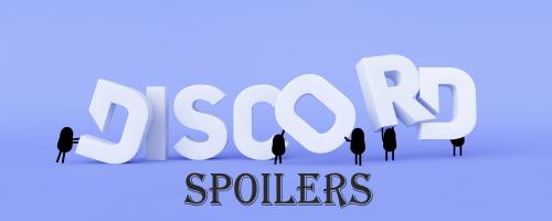 Discord Spoilers